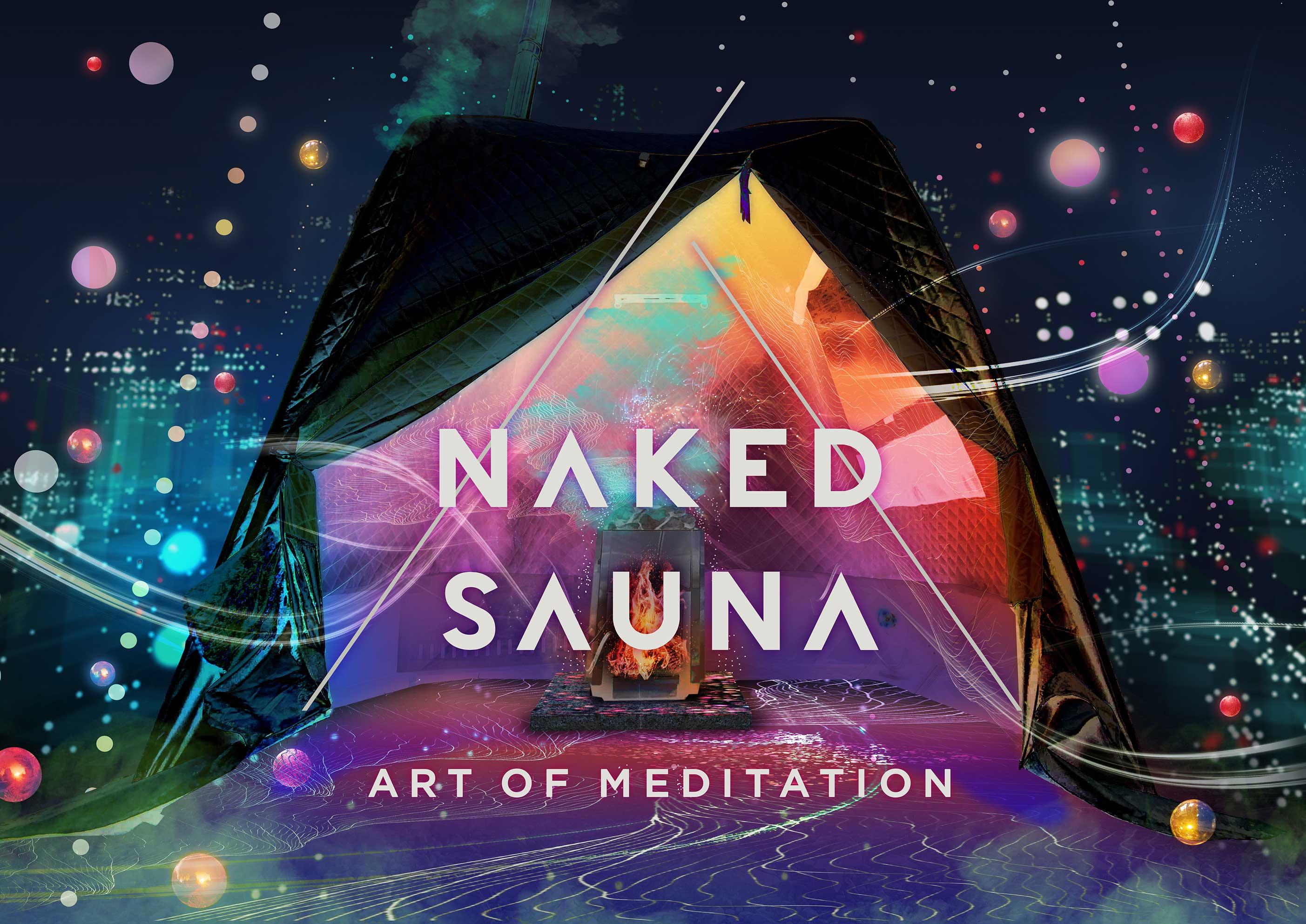 NAKED SAUNA -ART OF MEDITATION-